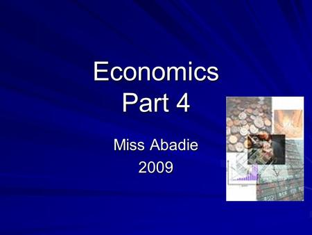 Economics Part 4 Miss Abadie 2009. A NEED is something a person must have to live.