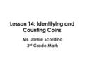 Lesson 14: Identifying and Counting Coins
