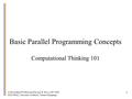 © David Kirk/NVIDIA and Wen-mei W. Hwu, 2007-2009 ECE 498AL, University of Illinois, Urbana-Champaign 1 Basic Parallel Programming Concepts Computational.