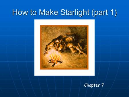 How to Make Starlight (part 1) Chapter 7. Origin of light Light (electromagnetic radiation) is just a changing electric and magnetic field. Changing electric.