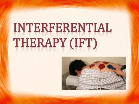 Interferential therapy (IFT)