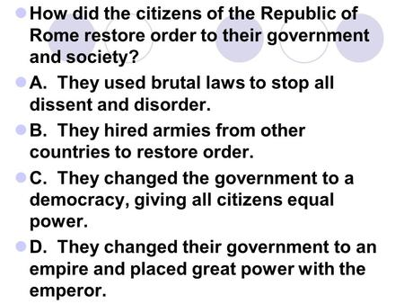 A.  They used brutal laws to stop all dissent and disorder.