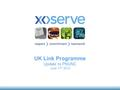 UK Link Programme Update to PNUNC June 17 th 2013.