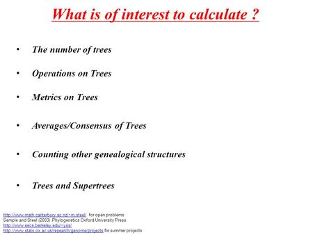 What is of interest to calculate ?  for open problems Semple and Steel.