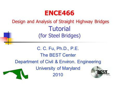 C. C. Fu, Ph.D., P.E. The BEST Center