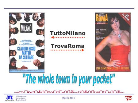 International Advertising Department March 2011 TuttoMilano TrovaRoma.