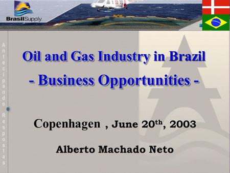 Oil and Gas Industry Oil and Gas Industry in Brazil - Business Opportunities - Oil and Gas Industry Oil and Gas Industry in Brazil - Business Opportunities.