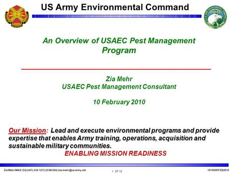 Zia Mehr/IMAE-EQ/(401) 436-1213 (DSN 1 OF 19 181500RFEB2010 US Army Environmental Command An Overview of USAEC Pest Management.