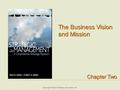 Copyright ©2015 Pearson Education, Inc The Business Vision and Mission Chapter Two.
