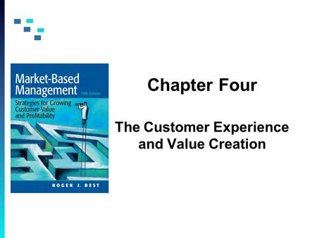 Chapter Four The Customer Experience and Value Creation.