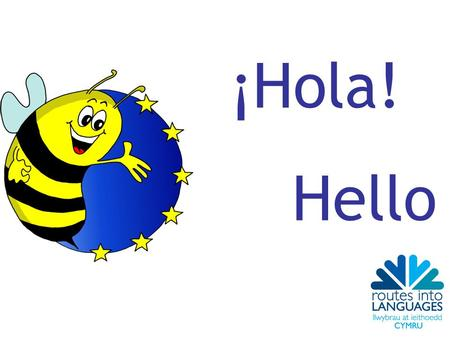 ¡Hola! Hello. ¡Adiós! Goodbye por favor please gracias thank you.