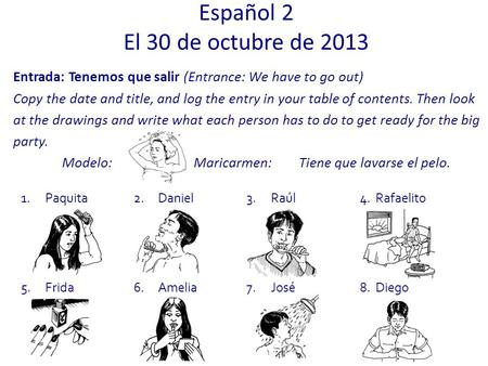 Entrada: Tenemos que salir (Entrance: We have to go out) Copy the date and title, and log the entry in your table of contents. Then look at the drawings.
