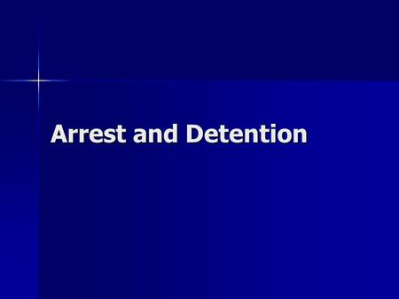 Arrest and Detention. Questioning the Accused Police can not force a suspect to answer questions Police can not force a suspect to answer questions Section.