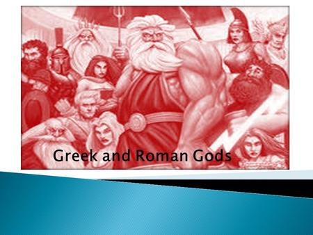 Greek and Roman Gods.  Did not believe that the gods created the universe, but that the universe created the Gods  Before gods heaven and earth were.