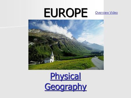 EUROPE Physical Geography Overview Video. The Peninsula of Peninsulas!