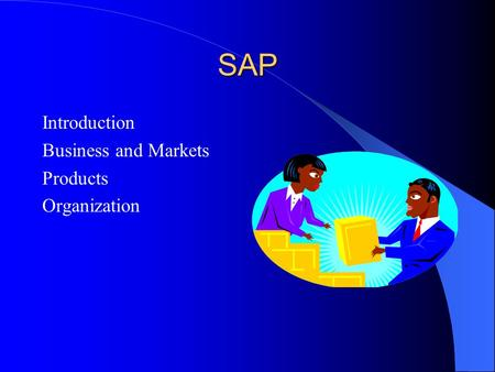 SAP Introduction Business and Markets Products Organization.