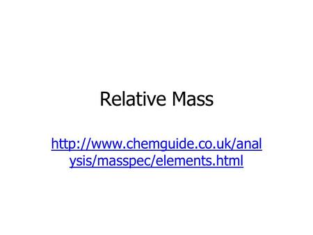 Relative Mass  ysis/masspec/elements.html.