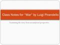 war by luigi pirandello analysis Luigi pirandello is maybe one of the most renowned and studied italian writers of the xx century and we guess everybody can cite at least one of his pieces.