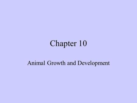 Chapter 10 Animal Growth and Development. Fertilization The beginning of new animals begins with fertilization. Fertilization has three functions: 1.transmission.
