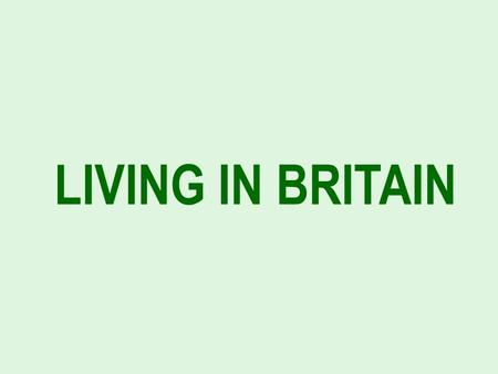 LIVING IN BRITAIN. Most British people live in houses. Some people live in flats. Houses are all different shapes and sizes. The most common are terraced.