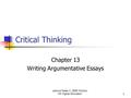 Lecture Notes © 2008 McGraw Hill Higher Education1 Critical Thinking Chapter 13 Writing Argumentative Essays.