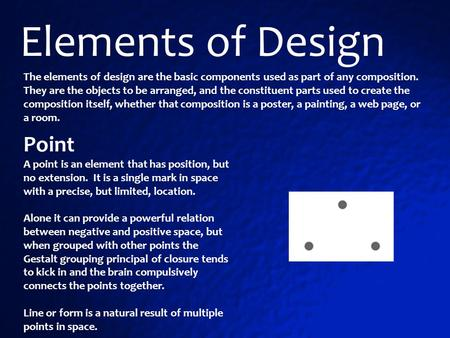 The elements of design are the basic components used as part of any composition. They are the objects to be arranged, and the constituent parts used to.