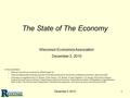 December 3, 20101 The State of The Economy In this presentation National forecasts are produced by Global Insight, Inc. State and Metropolitan forecasts.