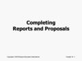 Copyright © 2010 Pearson Education InternationalChapter 15 - 1 Completing Reports and Proposals.