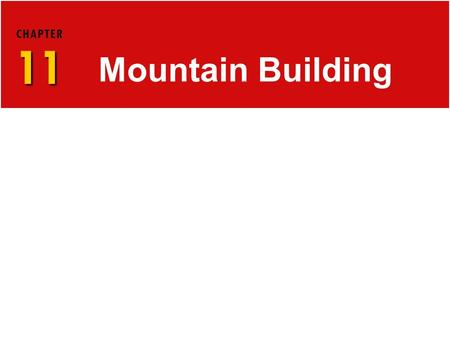 11 CHAPTER 11 Mountain Building. Factors Affecting Deformation 11.1 ROCK DEFORMATION  Factors that influence the strength of a rock and how it will deform.