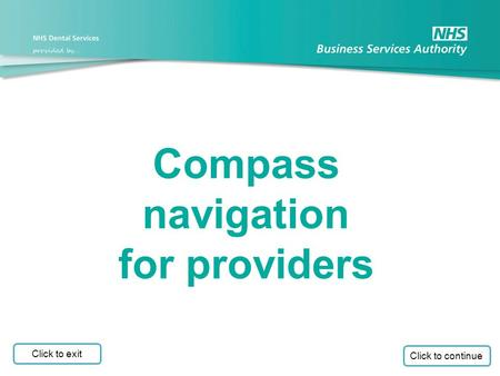 Compass navigation for providers Click to continue Click to exit.