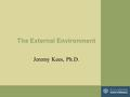 The External Environment Jeremy Kees, Ph.D.. Basic Concepts Environmental _______________Environmental _______________ is the process of collecting information.