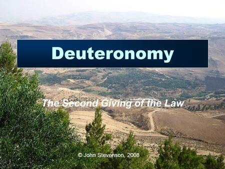Deuteronomy The Second Giving of the Law © John Stevenson, 2008.
