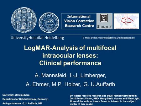 LogMAR-Analysis of multifocal intraocular lenses: Clinical performance A. Mannsfeld, I.-J. Limberger, A. Ehmer, M.P. Holzer, G. U.Auffarth International.