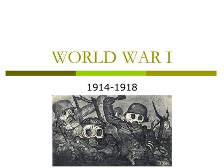 WORLD WAR I 1914-1918. Causes of World War ICauses of World War I - MANIAMANIA ilitarism ilitarism – policy of building up strong military forces to prepare.