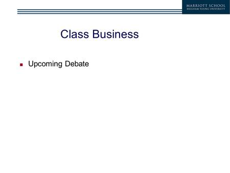 Class Business Upcoming Debate. Valuation Assignment Free-Cash Flow Valuation of Target (TGT) Graded portions – Pro forma projections (Wednesday, 5/25)