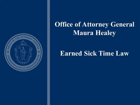 Office of Attorney General Maura Healey Earned Sick Time Law.
