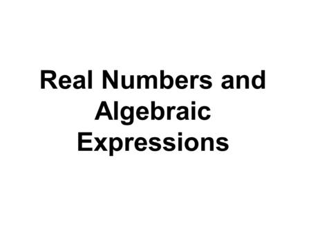 Real Numbers and Algebraic Expressions. A set is a collection of objects whose contents can be clearly determined. The set {1, 3, 5, 7, 9} has five elements.