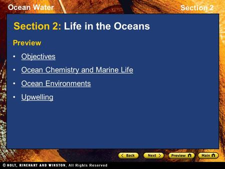 Ocean Water Section 2 Section 2: Life in the Oceans Preview Objectives Ocean Chemistry and Marine Life Ocean Environments Upwelling.