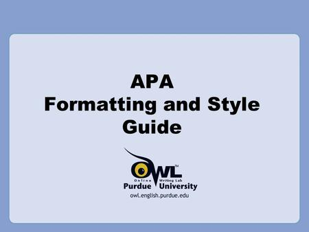 APA Formatting and Style Guide. What is APA? The American Psychological Association (APA) citation style is the most commonly used format for manuscripts.