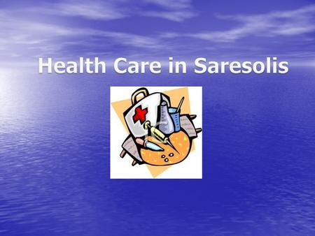 Saresolis offers its residents universal health care. Saresolis offers its residents universal health care.universal health careuniversal health care.