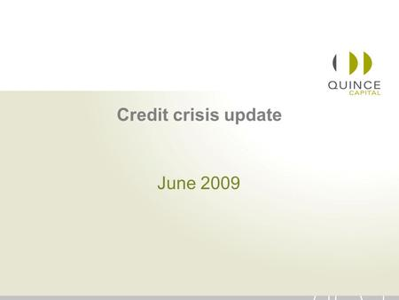 1 Credit crisis update June 2009. 2 Overview Causes of the credit crunch Effect on the world's financial system Impact on SA housing market.