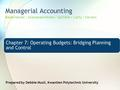 operating budgets bridging planning and control A guide to ward staffing budgets 2 contents introduction 3-4 budgets are used to plan and control operations and finance by the majority of organisations forward planning can help in this situation staffing.