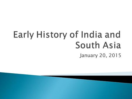 January 20, 2015.  The earliest civilization in the region was centered around the Indus River in 2500 BCE  While the territory was mainly in modern-day.