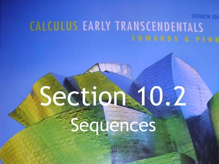 Section 10.2 Sequences. In mathematics, a sequence is an ordered list of objects (or events). Like a set, it contains members (also called elements or.