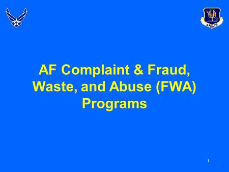 1 AF Complaint & Fraud, Waste, and Abuse (FWA) Programs.