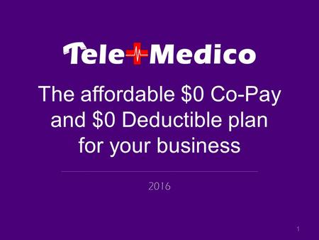 The affordable $0 Co-Pay and $0 Deductible plan for your business 2016 1.