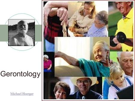 Gerontology Michael Hoerger. Video Clips The Aging Brain Aging and Memory Environmental Stimulation and Brain Development Alzheimer's Disease.
