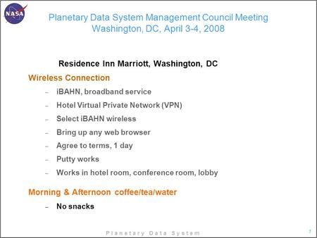 P l a n e t a r y D a t a S y s t e m 1 Planetary Data System Management Council Meeting Washington, DC, April 3-4, 2008 Residence Inn Marriott, Washington,