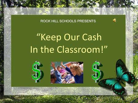 """Keep Our Cash In the Classroom!"" Turn off your lights by the light switch when leaving the room. Do not depend on the occupancy sensor to turn off your."