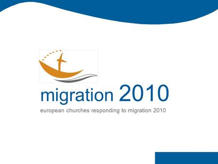 Migration 2010 european churches responding to migration 2010.